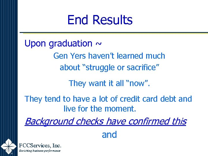 """End Results Upon graduation ~ Gen Yers haven't learned much about """"struggle or sacrifice"""""""
