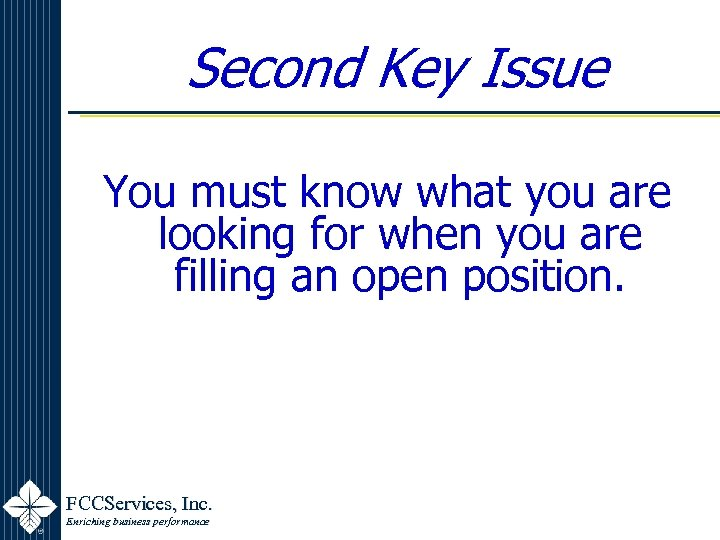 Second Key Issue You must know what you are looking for when you are
