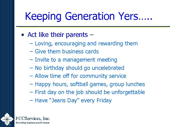 Keeping Generation Yers…. . • Act like their parents – – – – –