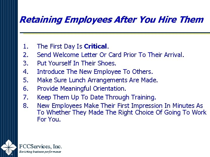 Retaining Employees After You Hire Them 1. 2. 3. 4. 5. 6. 7. 8.
