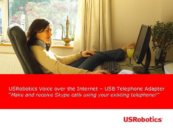 "USRobotics Voice over the Internet – USB Telephone Adapter ""Make and receive Skype calls"