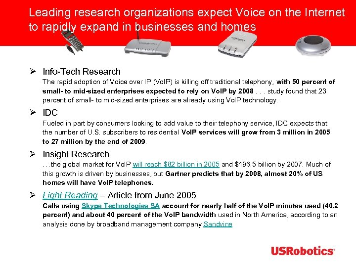 Leading research organizations expect Voice on the Internet to rapidly expand in businesses and