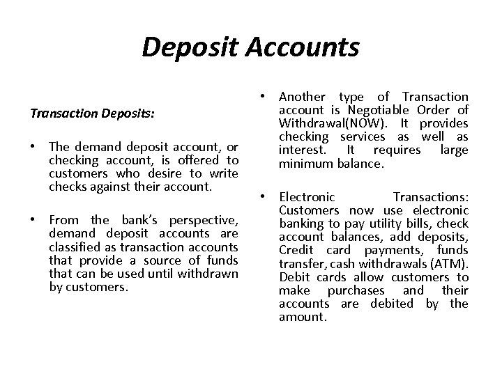 Deposit Accounts Transaction Deposits: • The demand deposit account, or checking account, is offered