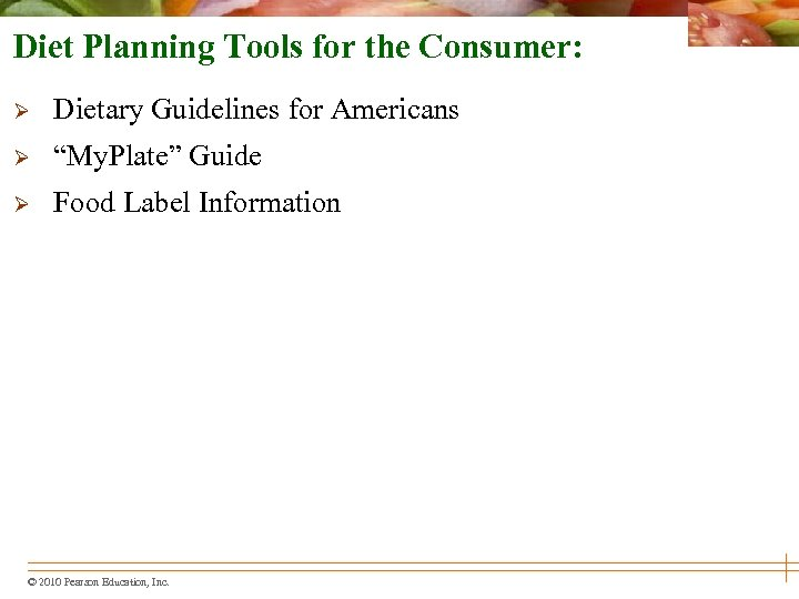 "Diet Planning Tools for the Consumer: Ø Dietary Guidelines for Americans Ø ""My. Plate"""
