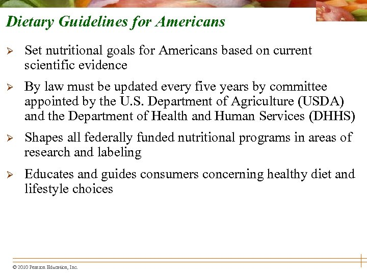 Dietary Guidelines for Americans Ø Set nutritional goals for Americans based on current scientific
