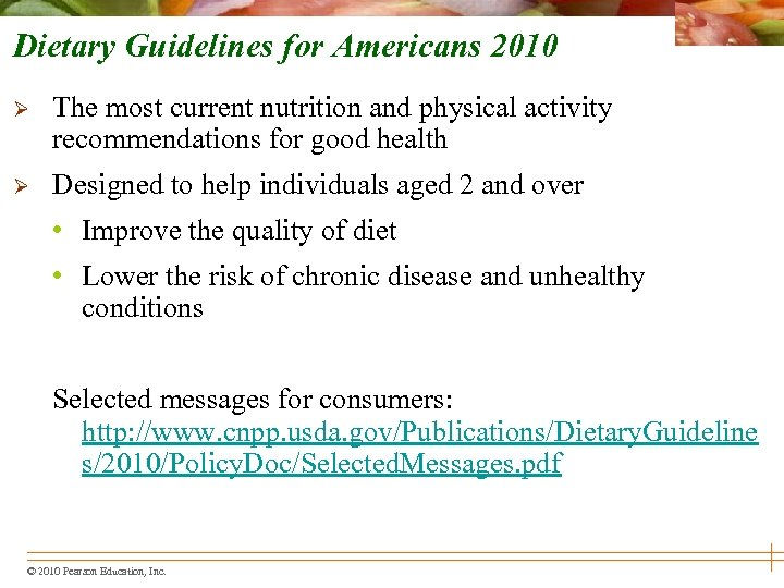 Dietary Guidelines for Americans 2010 Ø The most current nutrition and physical activity recommendations