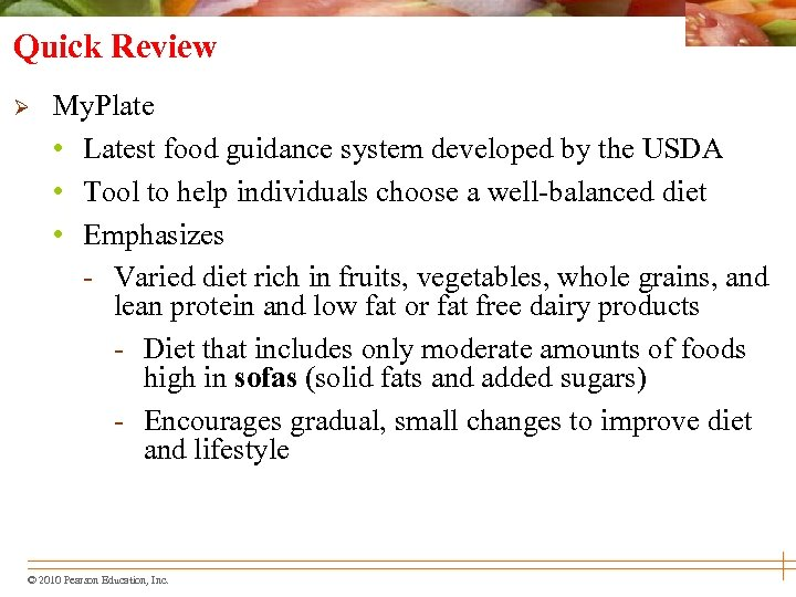 Quick Review Ø My. Plate • Latest food guidance system developed by the USDA