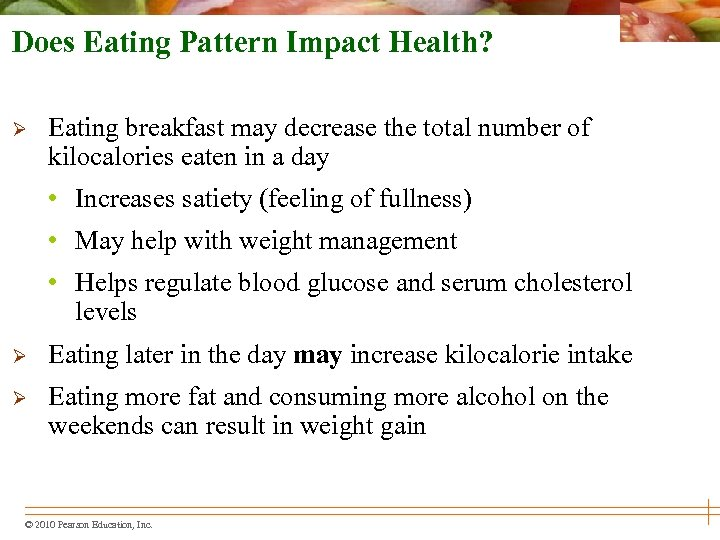 Does Eating Pattern Impact Health? Ø Eating breakfast may decrease the total number of