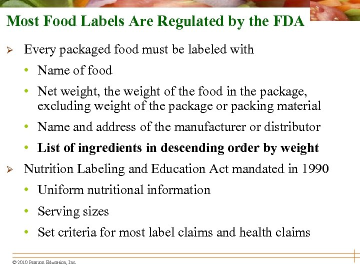Most Food Labels Are Regulated by the FDA Ø Every packaged food must be