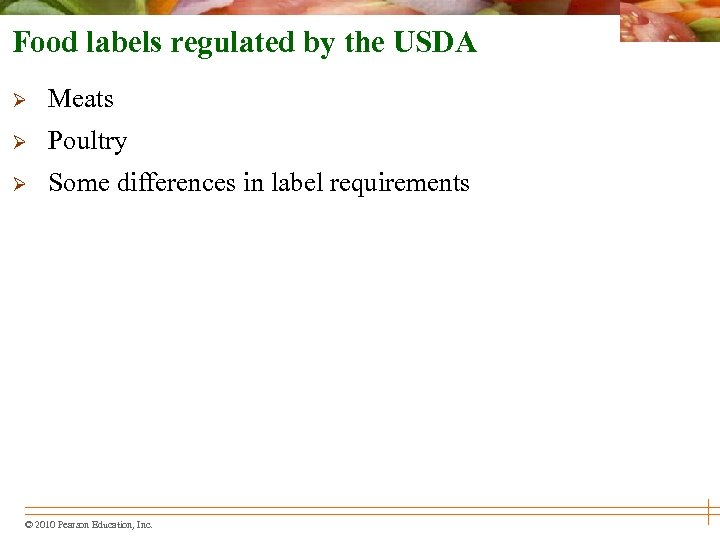 Food labels regulated by the USDA Ø Meats Ø Poultry Ø Some differences in