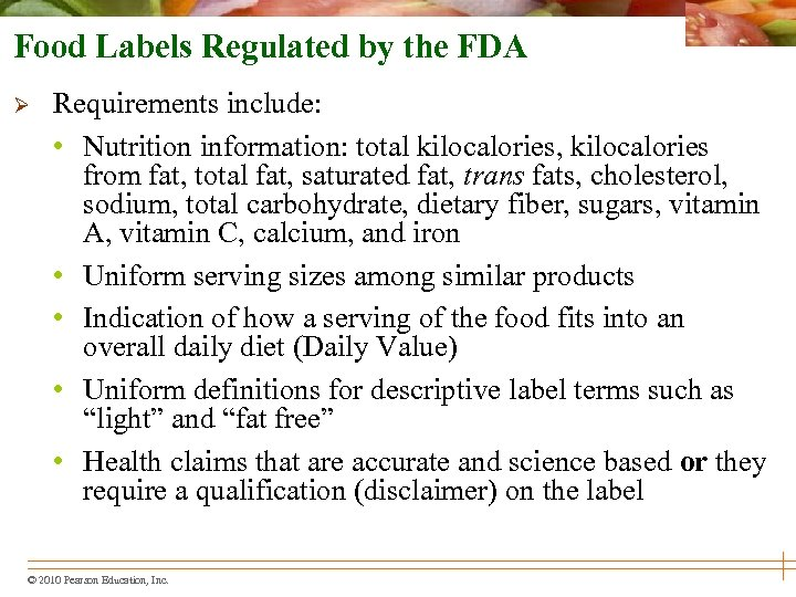 Food Labels Regulated by the FDA Ø Requirements include: • Nutrition information: total kilocalories,