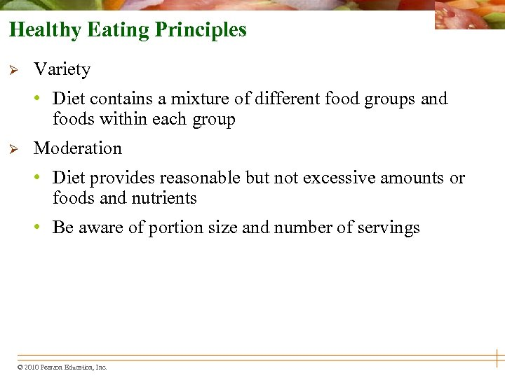 Healthy Eating Principles Ø Variety • Diet contains a mixture of different food groups