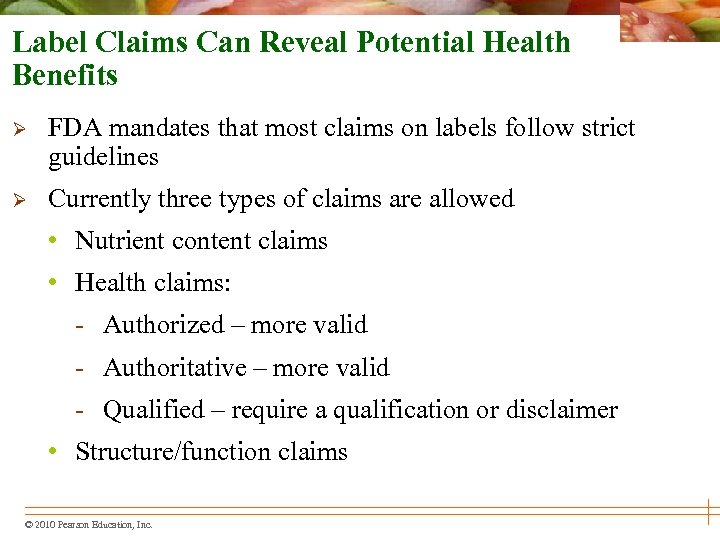 Label Claims Can Reveal Potential Health Benefits Ø FDA mandates that most claims on
