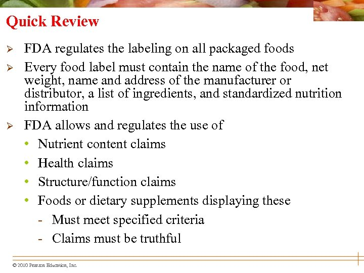Quick Review Ø Ø Ø FDA regulates the labeling on all packaged foods Every