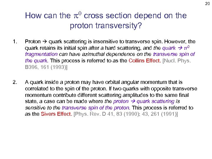 20 How can the p 0 cross section depend on the proton transversity? 1.