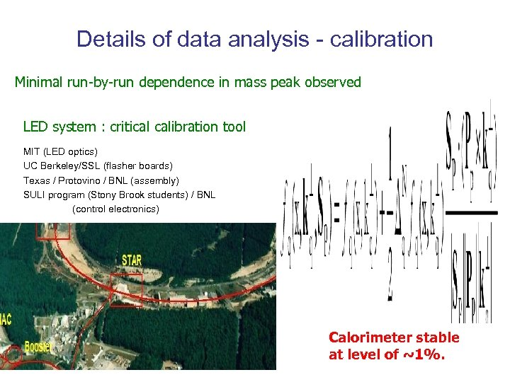 Details of data analysis - calibration Minimal run-by-run dependence in mass peak observed LED