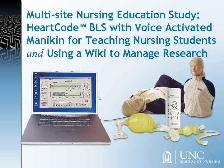 Multi-site Nursing Education Study: Heart. Code™ BLS with Voice Activated Manikin for Teaching Nursing