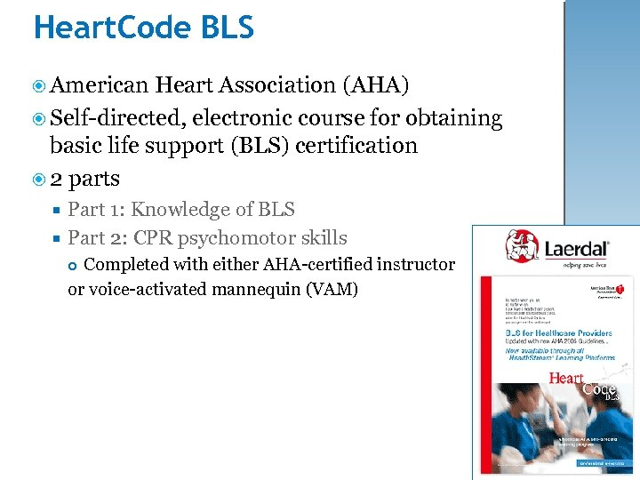 Heart. Code BLS American Heart Association (AHA) Self-directed, electronic course for obtaining basic life