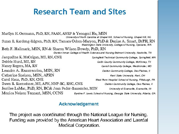 Research Team and Sites Marilyn H. Oermann, Ph. D, RN, FAAN, ANEF & Yeongmi