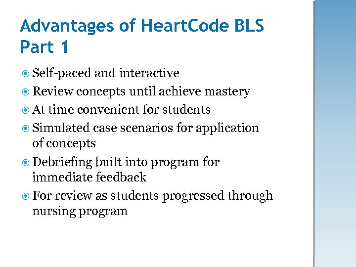 Advantages of Heart. Code BLS Part 1 Self-paced and interactive Review concepts until achieve