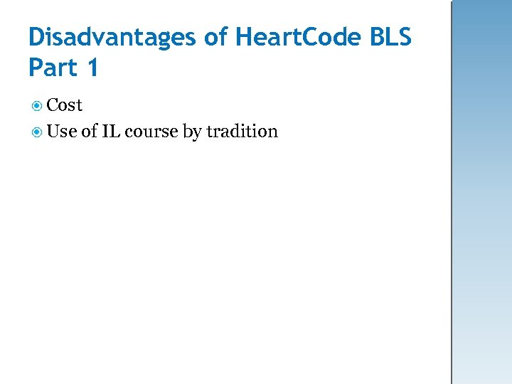 Disadvantages of Heart. Code BLS Part 1 Cost Use of IL course by tradition