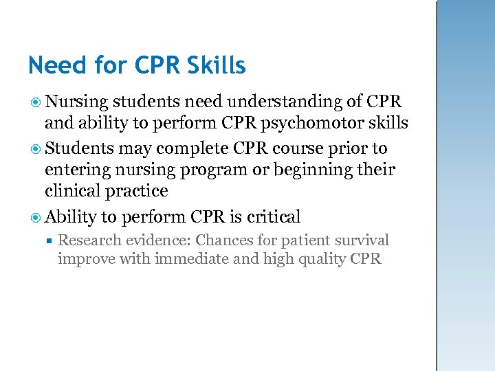 Need for CPR Skills Nursing students need understanding of CPR and ability to perform