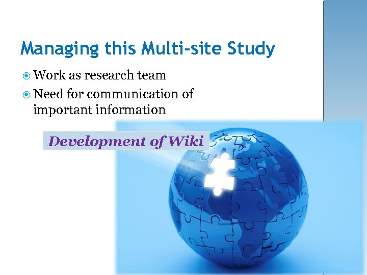 Managing this Multi-site Study Work as research team Need for communication of important information