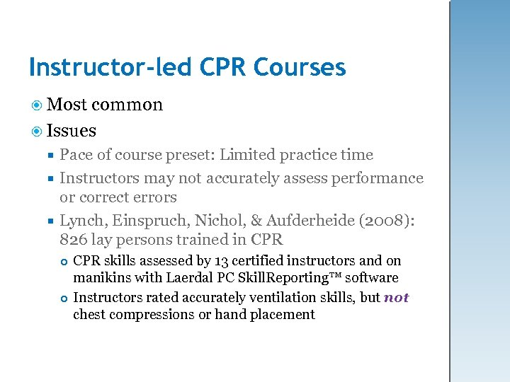 Instructor-led CPR Courses Most common Issues Pace of course preset: Limited practice time Instructors