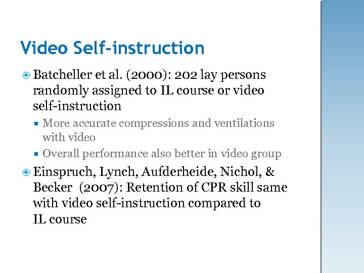 Video Self-instruction Batcheller et al. (2000): 202 lay persons randomly assigned to IL course