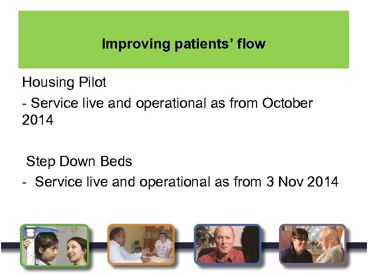 Improving patients' flow Housing Pilot - Service live and operational as from October 2014