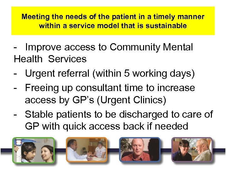 Meeting the needs of the patient in a timely manner within a service model