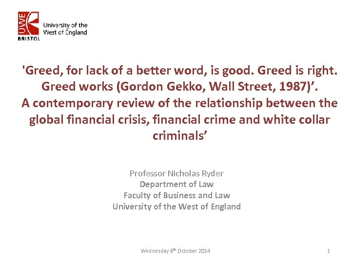 'Greed, for lack of a better word, is good. Greed is right. Greed works