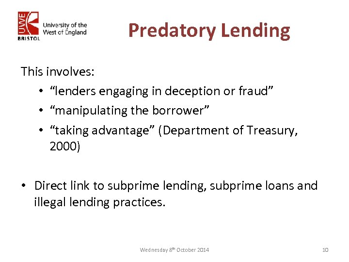 """Predatory Lending This involves: • """"lenders engaging in deception or fraud"""" • """"manipulating the"""