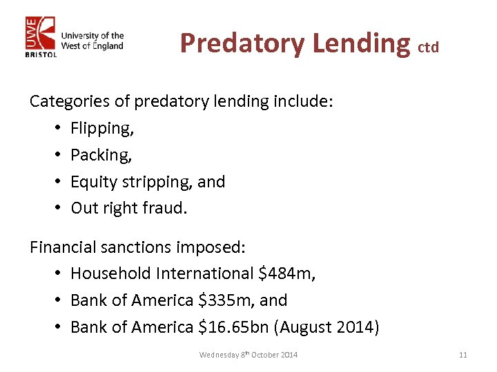 Predatory Lending ctd Categories of predatory lending include: • Flipping, • Packing, • Equity