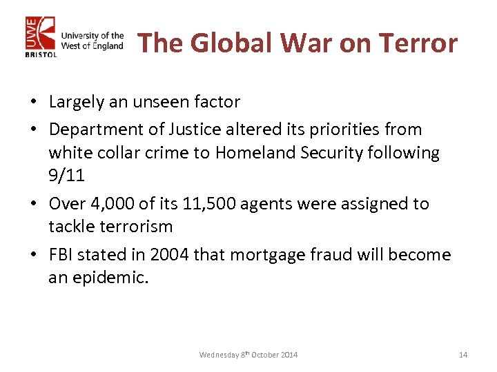 The Global War on Terror • Largely an unseen factor • Department of Justice
