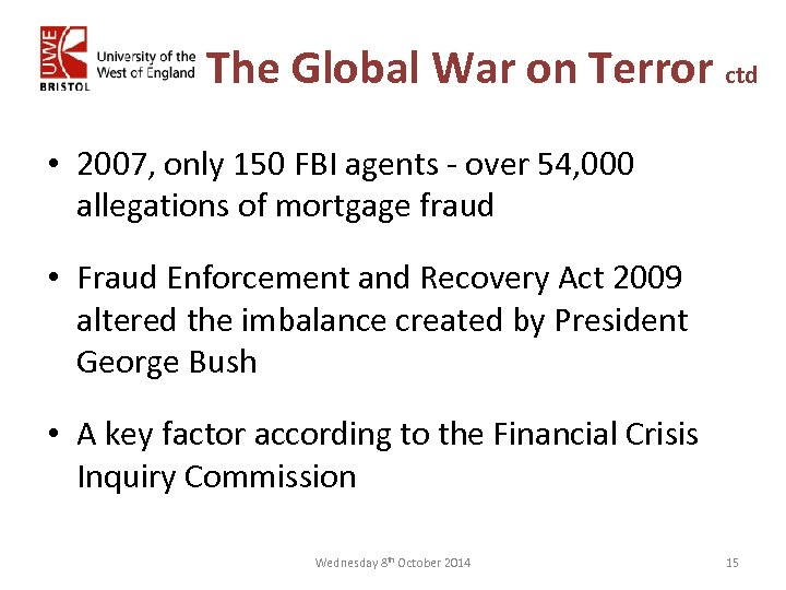 The Global War on Terror ctd • 2007, only 150 FBI agents - over
