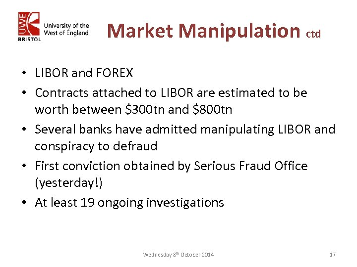 Market Manipulation ctd • LIBOR and FOREX • Contracts attached to LIBOR are estimated