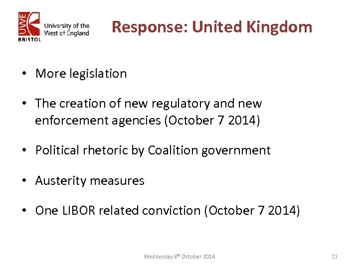 Response: United Kingdom • More legislation • The creation of new regulatory and new