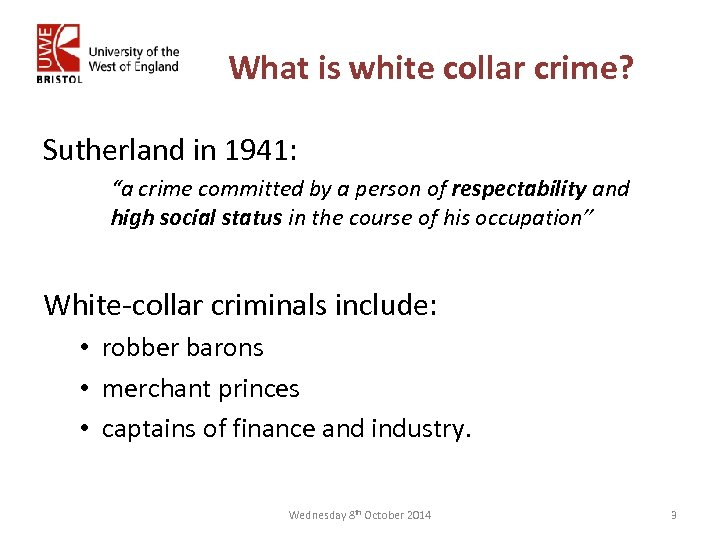 """What is white collar crime? Sutherland in 1941: """"a crime committed by a person"""