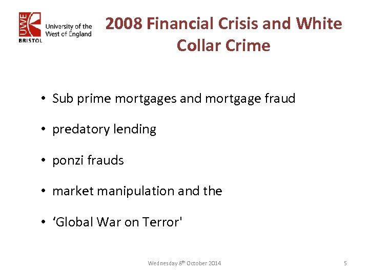 2008 Financial Crisis and White Collar Crime • Sub prime mortgages and mortgage fraud
