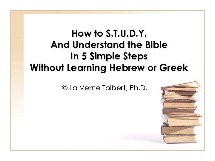 How to S. T. U. D. Y. And Understand the Bible In 5 Simple