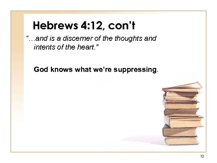 """Hebrews 4: 12, con't """"…and is a discerner of the thoughts and intents of"""