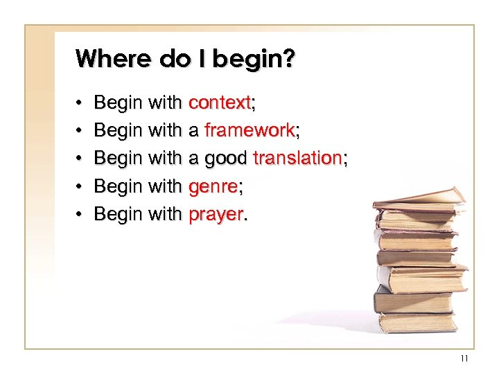Where do I begin? • • • Begin with context; Begin with a framework;