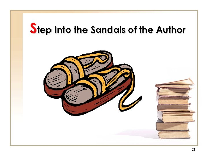Step Into the Sandals of the Author 21