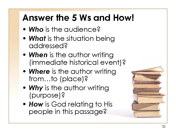 Answer the 5 Ws and How! • Who is the audience? • What is