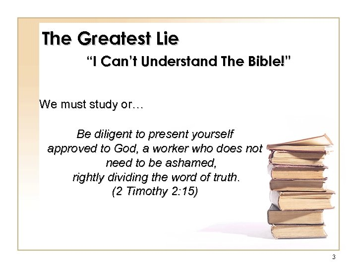 """The Greatest Lie """"I Can't Understand The Bible!"""" We must study or… Be diligent"""