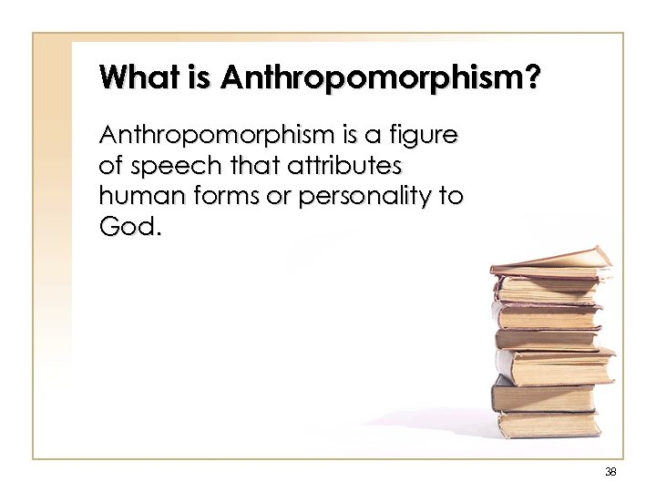 What is Anthropomorphism? Anthropomorphism is a figure of speech that attributes human forms or