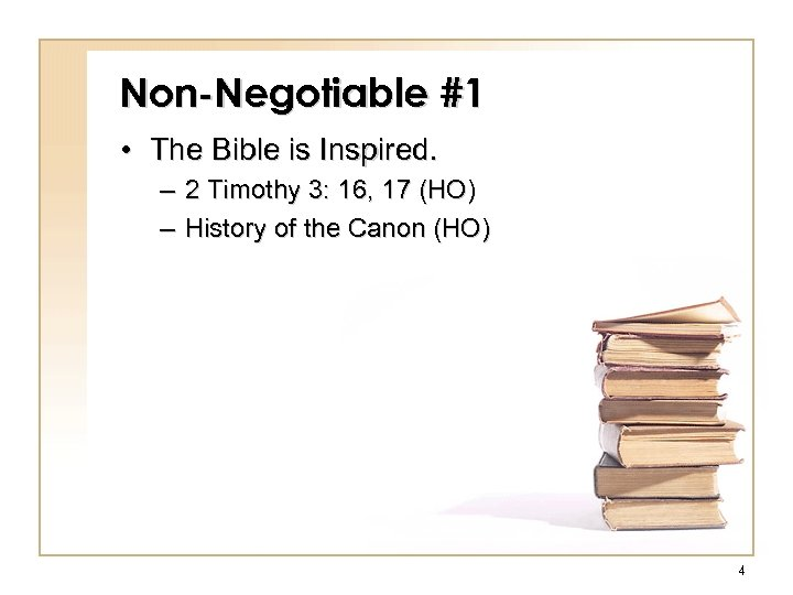 Non-Negotiable #1 • The Bible is Inspired. – 2 Timothy 3: 16, 17 (HO)