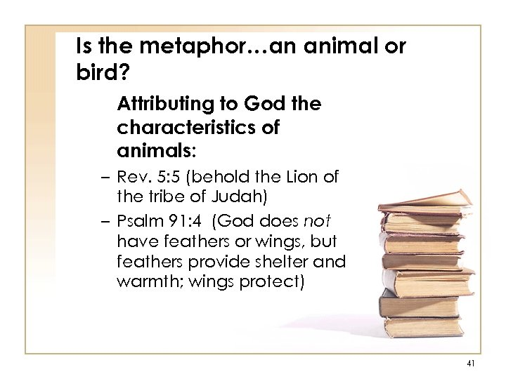 Is the metaphor…an animal or bird? Attributing to God the characteristics of animals: –