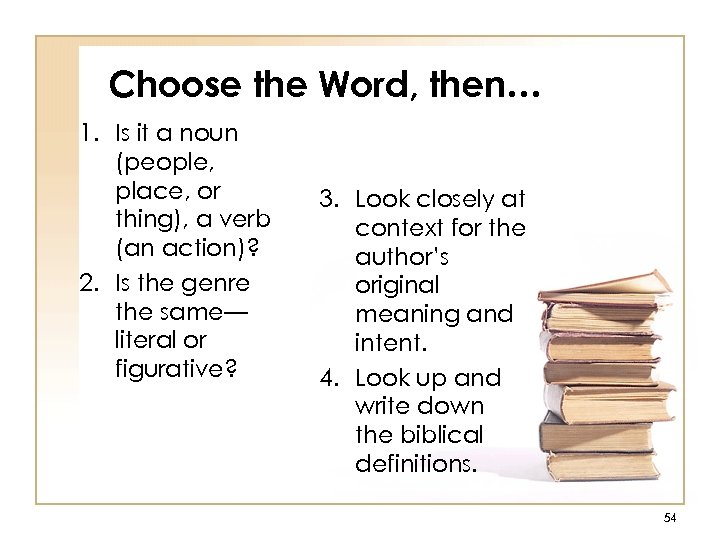 Choose the Word, then… 1. Is it a noun (people, place, or thing), a